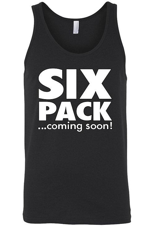 Men's Six Pack ...Coming Soon! Tank Top Shirt