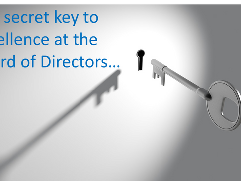 The secret key to Excellence at the Board of Directors…