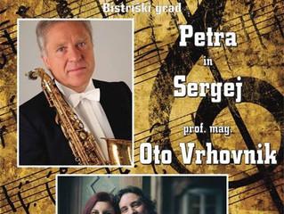 Koncert Petra in Sergej ter mag. Oto Vrhovnik dne 25.8.2017 ob 19.30