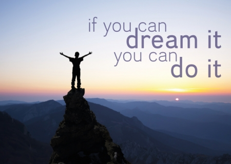 If you can dream it, you can do it.png