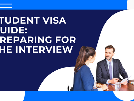 A Guide to the Student Visa Application Process: Preparing for the Visa Interview