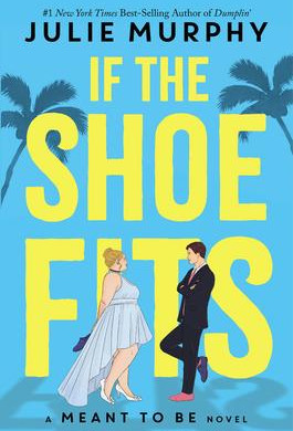 """Val's Pick: """"If the Shoe Fits"""" by Julie Murphy"""