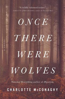"""Maria's Pick: """"Once There Were Wolves"""" by Charlotte McConaghy"""