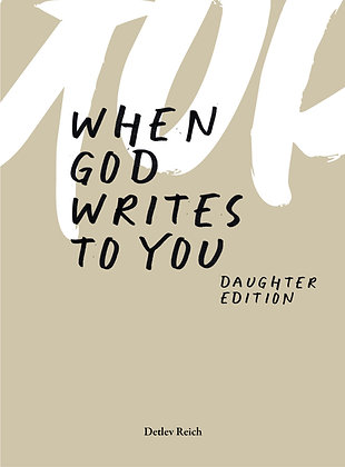 When god writes to you // Daughter Edition