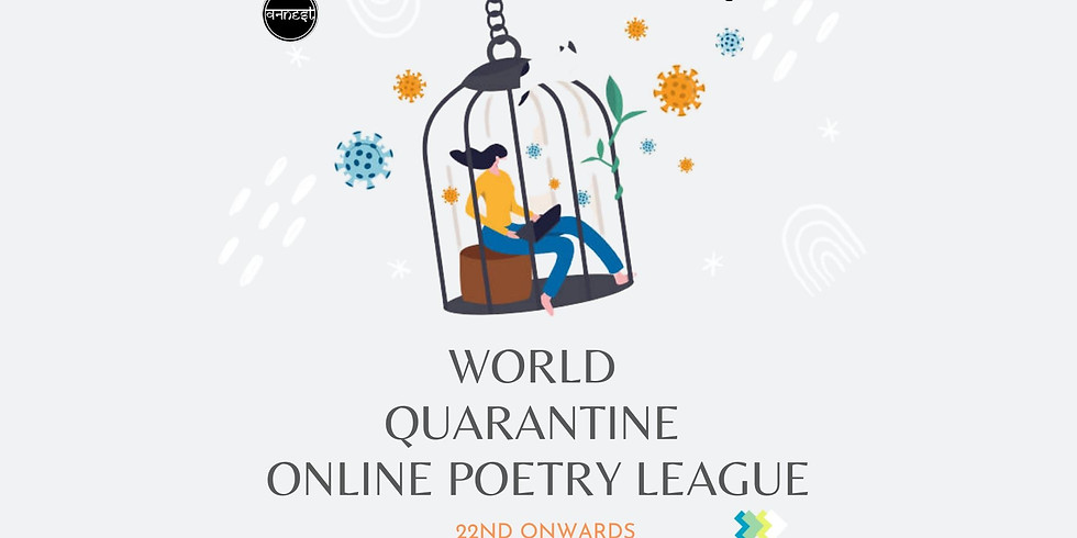 WORLD QUARANTINE ONLINE POETRY LEAGUE
