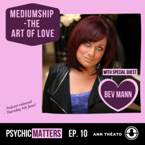Mediumship - The Art of Love with Bev Mann podcast