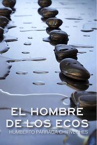 El hombre de los ecos - Humberto Párraga Chiverches