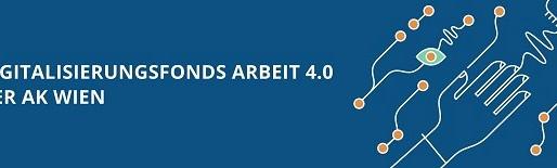 Start des AK Digitalisierungsfonds Arbeit 4.0 & Digitalisierung der A1 Arbeitswelt