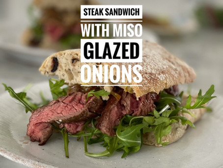 Steak Sandwich with Miso Glazed Onions