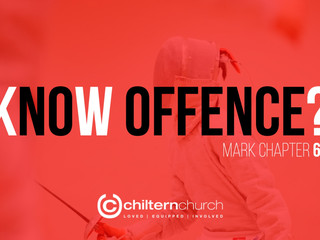 Know Offence (Mark 6)