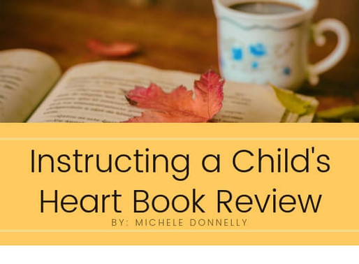 Instructing a Child's Heart by Tedd Tripp and Margy Tripp - Book Review