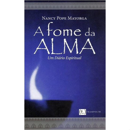 A Fome da Alma (Nancy Pope Mayorga)