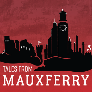 Tales from Mauxferry