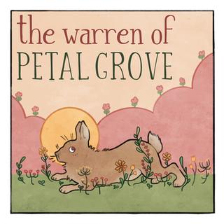 The Warren of Petal Grove