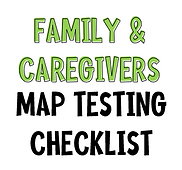 Family and Caregiver MAP Testing Checkli