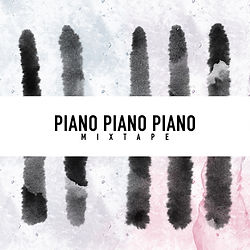 Piano Piano Piano - Mixtape.jpg