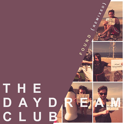 The Daydream Club Found (Remixed) EP