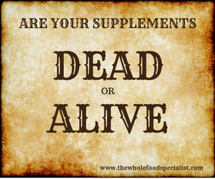 Are your supplements Dead or Alive?