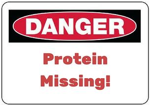 Danger: Protein Missing!