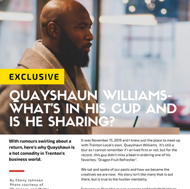 EXCLUSIVE: INTERVIEW WITH QUAYSHAUN WIILLIAMS- AN EXCERPT FROM EVERYDAY MELANIN MAGAZINE'S 2019.