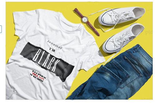 """""""Everyday I'm Black"""" ADULT UNISEX T-Shirt"""