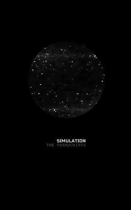 SIMULATION : THE TRANSCRIPTS : THE REAL MATRIX FILES