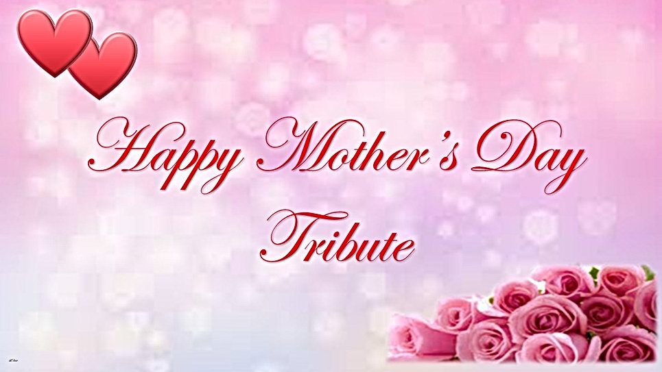 mothers day tribute 2020.jpg