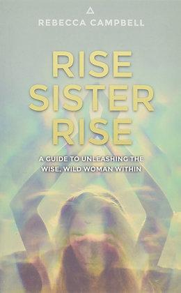 Rise Sister Rise - Rebecca Campbell