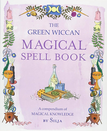 The Green Wiccan Magical Spell Book by Silja
