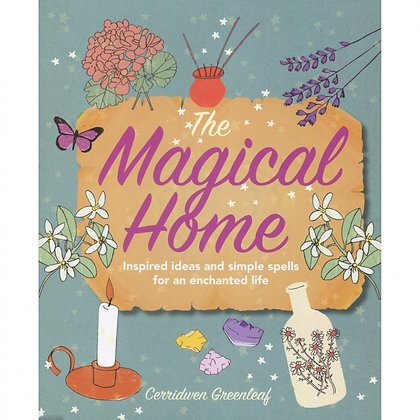 The Magical Home by Cerridwen Greenleaf