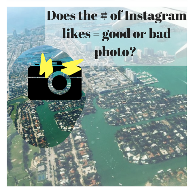 Do the Number of Likes you have on an Instagram Post Define it as Good or Bad?