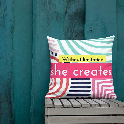 Without Limitation She Creates Square Premium Pillow