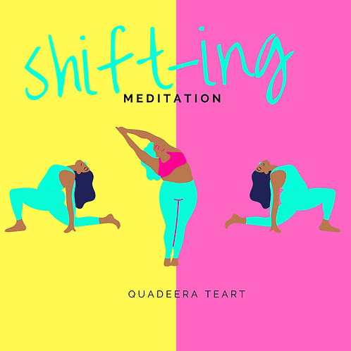 Shifting Meditation