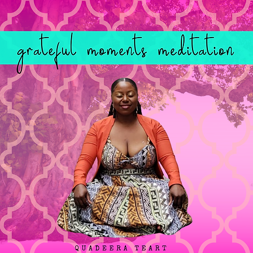 Grateful Moments (Gratitude Meditation)
