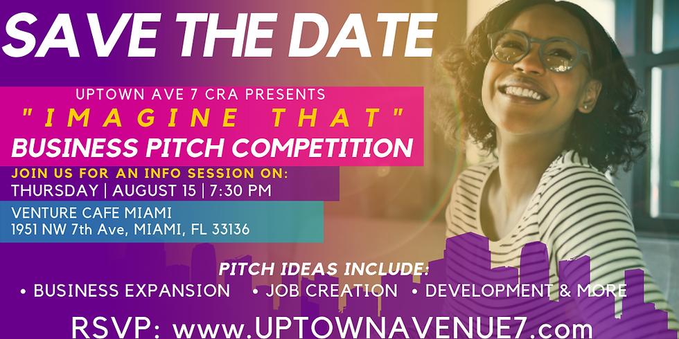 """""""Imagine That"""" Business Pitch Competition presented by Uptown Avenue 7"""