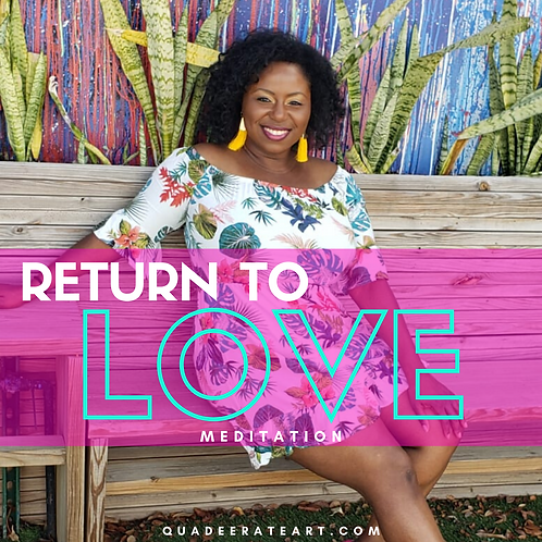 Return To Love Meditation (For Healing)