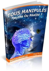 Tous manipulés, mythe ou réalité | Cybelplace