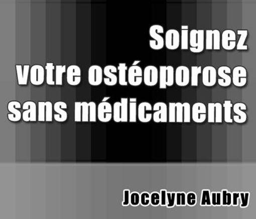 Soignez votre ostéoporose sans médicaments | Cybelplace