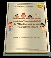 Etre heureux avec son enfant atteint du trouble de déficit de l'attention TDAH   Cybelplace