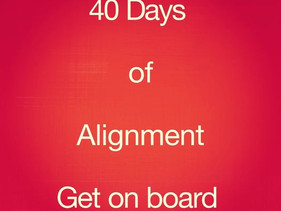 40 Days of Alignment - Get on Board!