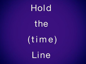 Hold the (time) line