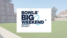 Bowls' BIG Weekend 2021