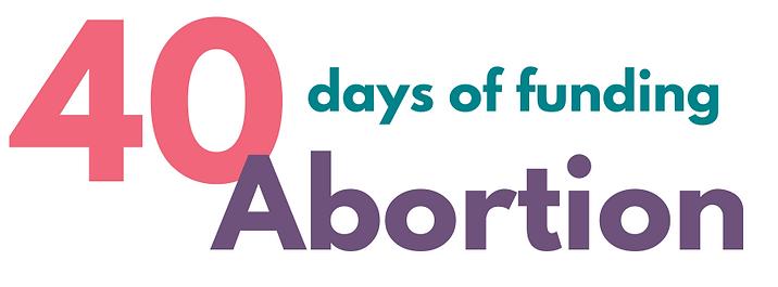 40 Days Funding Abortion