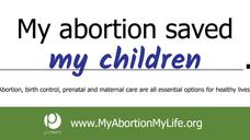 My abortion saved my children.