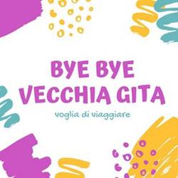 BYE BYE Vecchia Gita