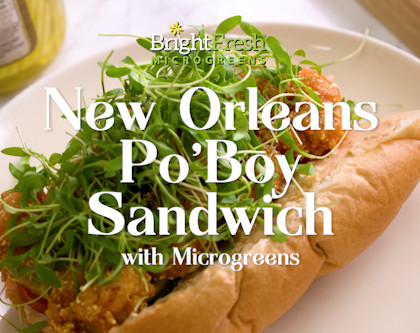 New Orleans-style Po' Boy Sandwich with Microgreens!