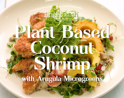 Plant Based Coconut Shrimp with Micro Arugula!