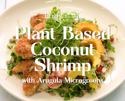 Plant Based Coconut Shrimp with Micro Arugula!