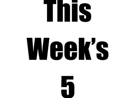 Introducing: This Week's 5