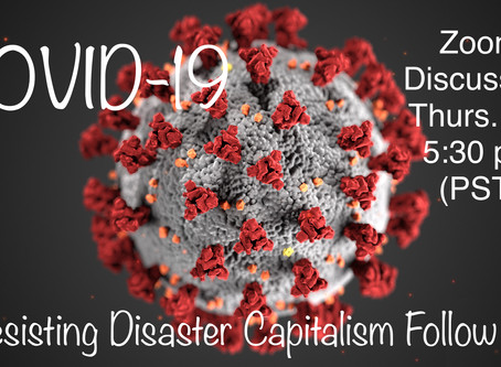 EVENT: Resisting Disaster Capitalism Follow Up Zoom Discussion (Updated)
